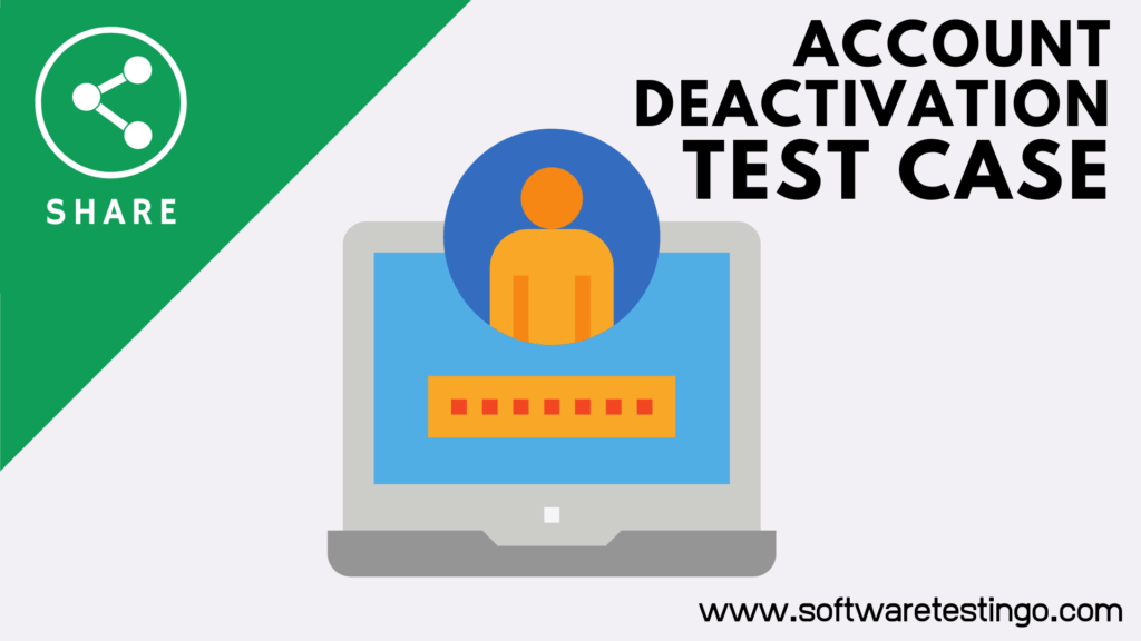 Account Deactivation Test Case