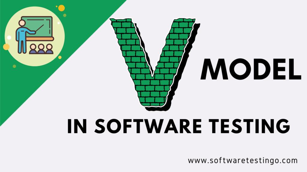 V Model (Verification & Validation)